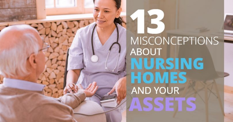 13 MISCONCEPTIONS ABOUT NURSING HOMES AND YOUR ASSETS-Legacy