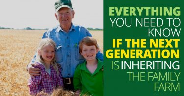 EVERYTHING YOU NEED TO KNOW, IF THE NEXT GENERATION IS INHERITING THE FAMILY FARM-LegacyLF
