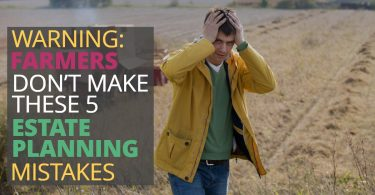 FARMERS DONT MAKE THESE 5 ESTATE MISTAKES-LegacyLF