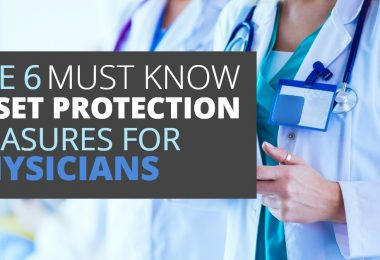 THE 6 MUST KNOW ASSET PROTECTION MEASURES FOR PHYSICIANS-Legacy