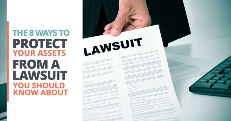 THE 8 WAYS TO PROTECT YOUR ASSETS FROM A LAWSUIT YOU SHOULD KNOW ABOUT-Legacy