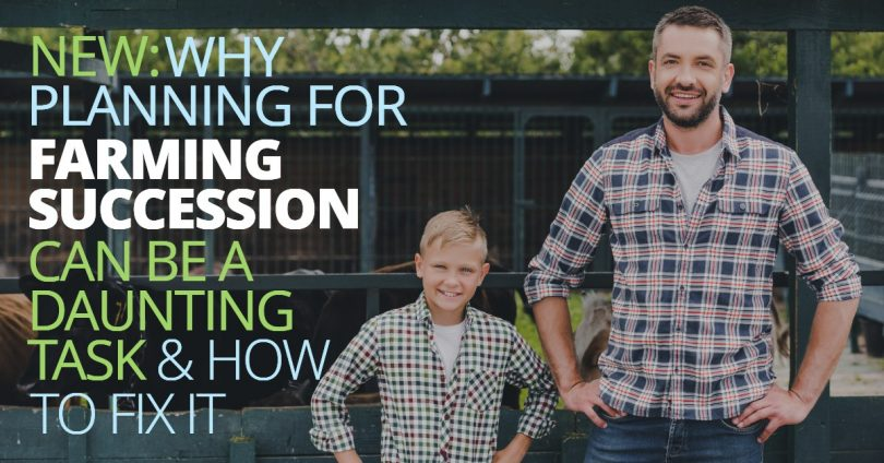 WHY PLANNING FOR FARMING SUCCESSION CAN BE A DAUNTING TASK-LegacyLF
